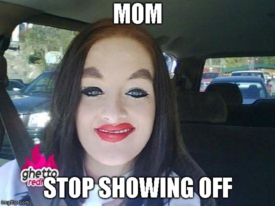 MOM STOP SHOWING OFF | made w/ Imgflip meme maker