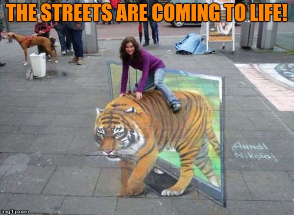 The streets are coming to life - Tiger Week 2018, July 29 - August 5, a TigerLegend1046 event | image tagged in memes,tiger week,tiger week 2018,tigerlegend1046,art,life | made w/ Imgflip meme maker