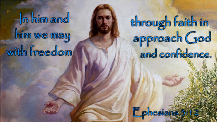 Ephesians 3:12 In him We May Approach God - Imgflip