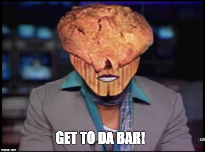 GET TO DA BAR! | made w/ Imgflip meme maker