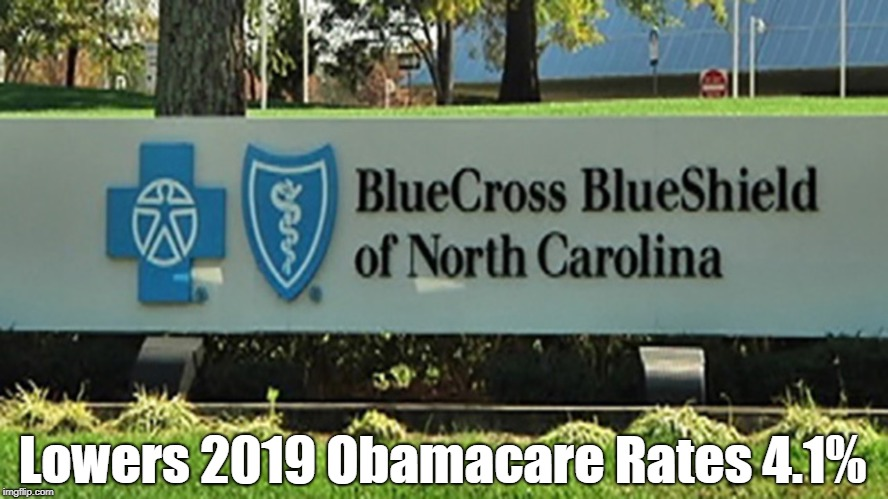 Lowers 2019 Obamacare Rates 4.1%   made w/ Imgflip meme maker