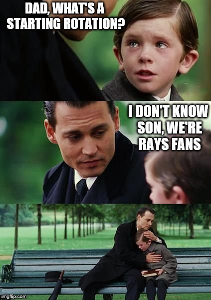 Dad and son cry | DAD, WHAT'S A STARTING ROTATION? I DON'T KNOW SON, WE'RE RAYS FANS | image tagged in dad and son cry | made w/ Imgflip meme maker