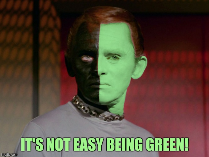 IT'S NOT EASY BEING GREEN! | made w/ Imgflip meme maker