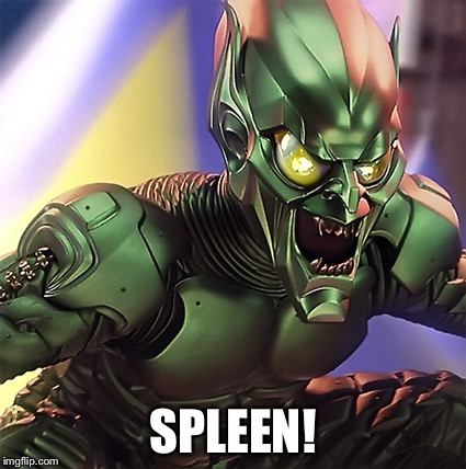 Green Goblin | SPLEEN! | image tagged in green goblin | made w/ Imgflip meme maker