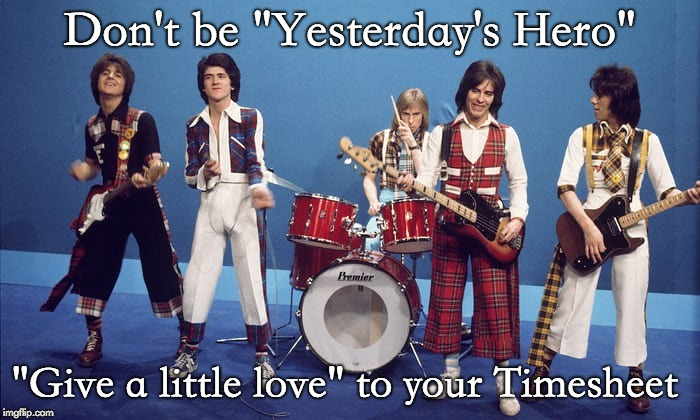"Bay City Rollers Timesheet Reminder | Don't be ""Yesterday's Hero"" ""Give a little love"" to your Timesheet 