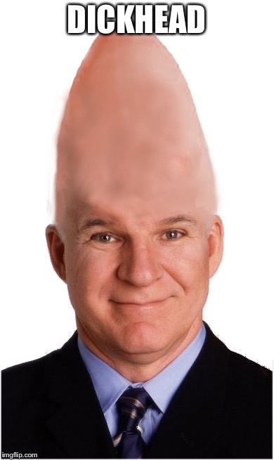Richard Head | DICKHEAD | image tagged in steve conehead martin | made w/ Imgflip meme maker