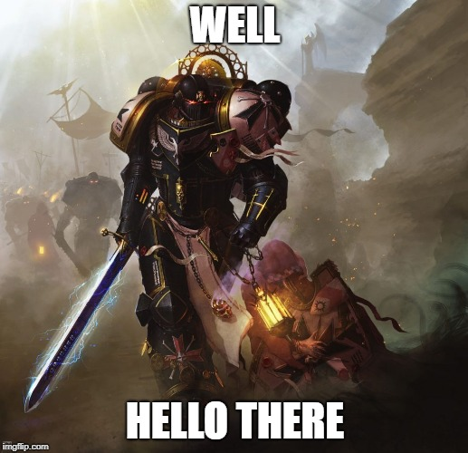 WELL HELLO THERE | made w/ Imgflip meme maker