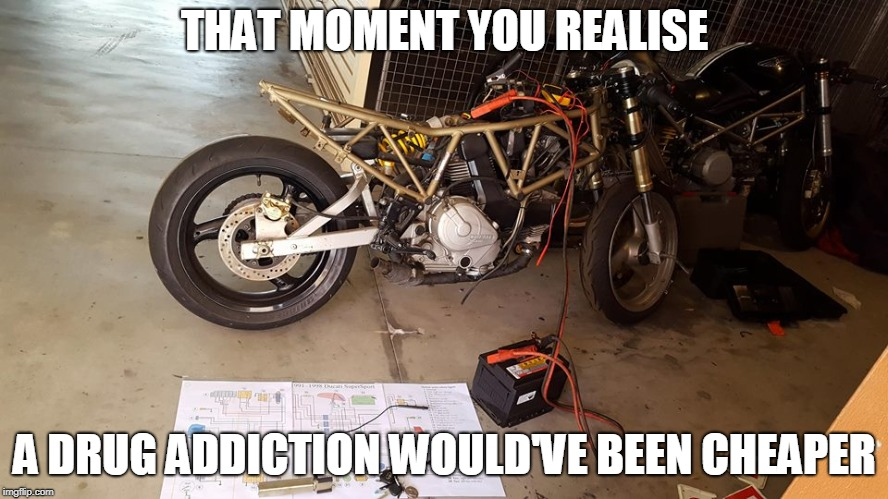 Ducati repair | THAT MOMENT YOU REALISE A DRUG ADDICTION WOULD'VE BEEN CHEAPER | image tagged in cost too much,high cost,ducati cost,ducati repair | made w/ Imgflip meme maker