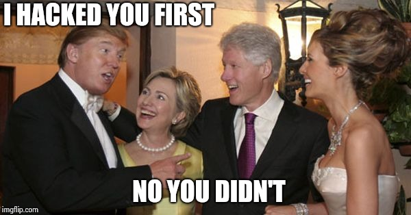 Let's just call it even , ok | I HACKED YOU FIRST NO YOU DIDN'T | image tagged in trump and hillary friends,hacking,everybody is kung fu fighting,getting old | made w/ Imgflip meme maker