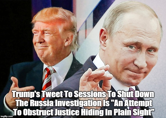 "Trump's Tweet To Sessions To Shut Down The Russia Investigation Is ""An Attempt To Obstruct Justice Hiding In Plain Sight"" 