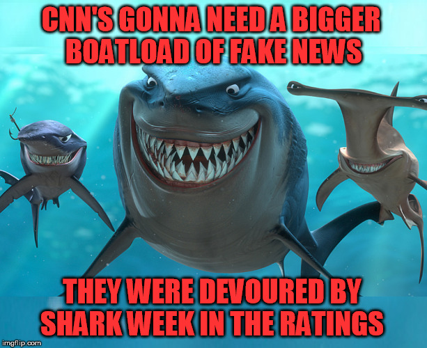 CNN'S GONNA NEED A BIGGER BOATLOAD OF FAKE NEWS THEY WERE DEVOURED BY SHARK WEEK IN THE RATINGS | image tagged in fake news,cnn fake news,cnn sucks,cnn very fake news,cnn,cnn crock news network | made w/ Imgflip meme maker