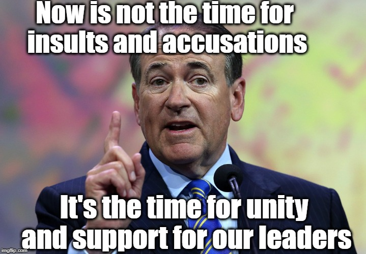 Now is not the time for insults and accusations It's the time for unity and support for our leaders | made w/ Imgflip meme maker