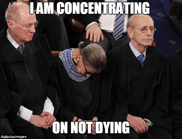 Ruth Bader Ginsburg | I AM CONCENTRATING ON NOT DYING | image tagged in ruth bader ginsburg | made w/ Imgflip meme maker