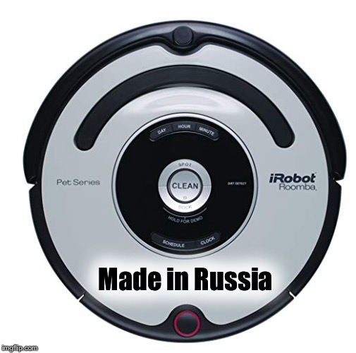 Oh no!  We're being overtaken by Russian bots! | Made in Russia | image tagged in memes,russian hackers,liberals,robot,russian bots | made w/ Imgflip meme maker