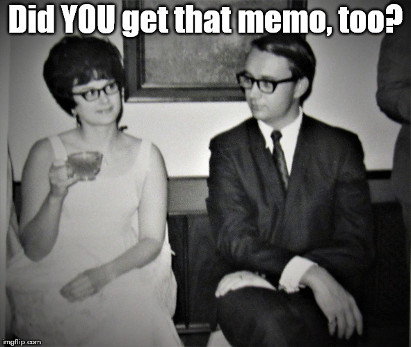 Mad Men goes to church | Did YOU get that memo, too? | image tagged in mad men goes to church | made w/ Imgflip meme maker