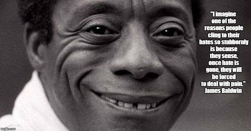 """James Baldwin On Homo Sapiens' Stubborn Attachment To Hatred"" 