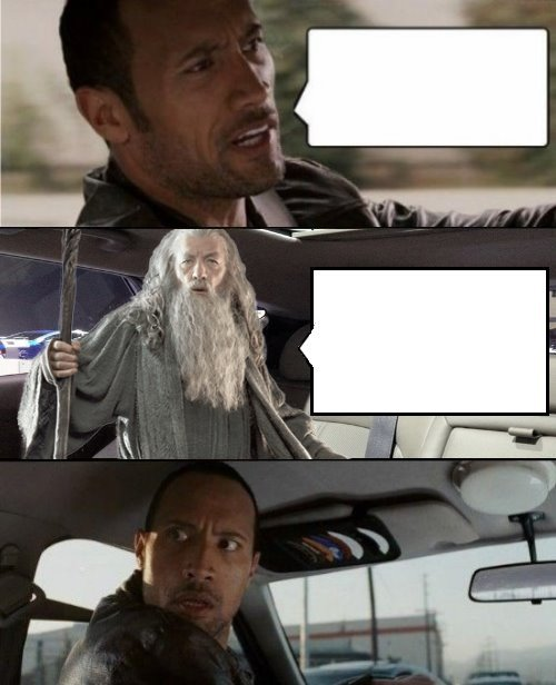 The Rock Driving Blank 2 | image tagged in the rock driving blank 2 | made w/ Imgflip meme maker