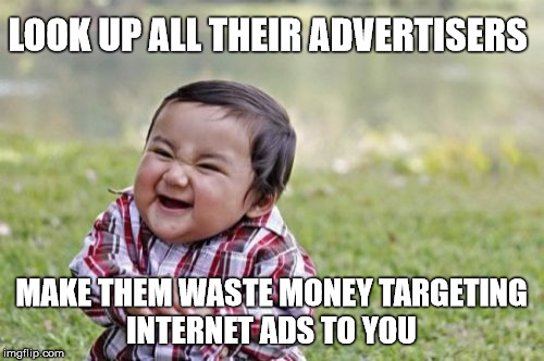 Evil Toddler Meme | LOOK UP ALL THEIR ADVERTISERS MAKE THEM WASTE MONEY TARGETING INTERNET ADS TO YOU | image tagged in memes,evil toddler | made w/ Imgflip meme maker