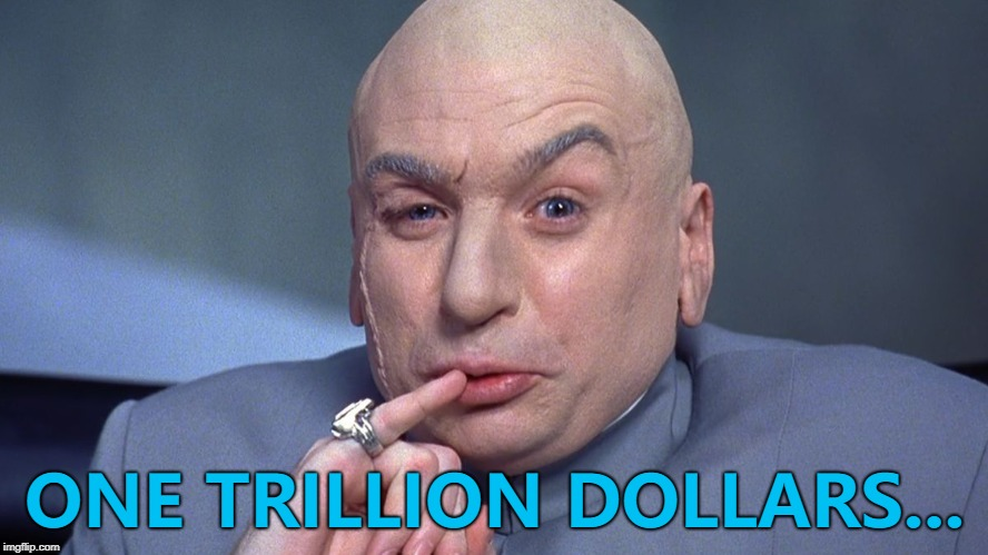 Apple are now worth - yep - One Trillion Dollars... :) | ONE TRILLION DOLLARS... | image tagged in dr evil - one million,memes,apple,business,movies | made w/ Imgflip meme maker