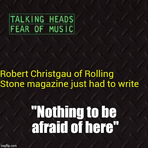 "Bad Album art , no Album art , good album though | Robert Christgau of Rolling Stone magazine just had to write ""Nothing to be afraid of here"" 