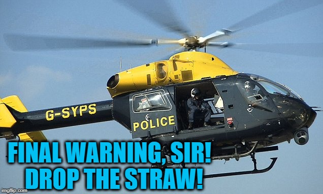 FINAL WARNING, SIR!  DROP THE STRAW! | made w/ Imgflip meme maker