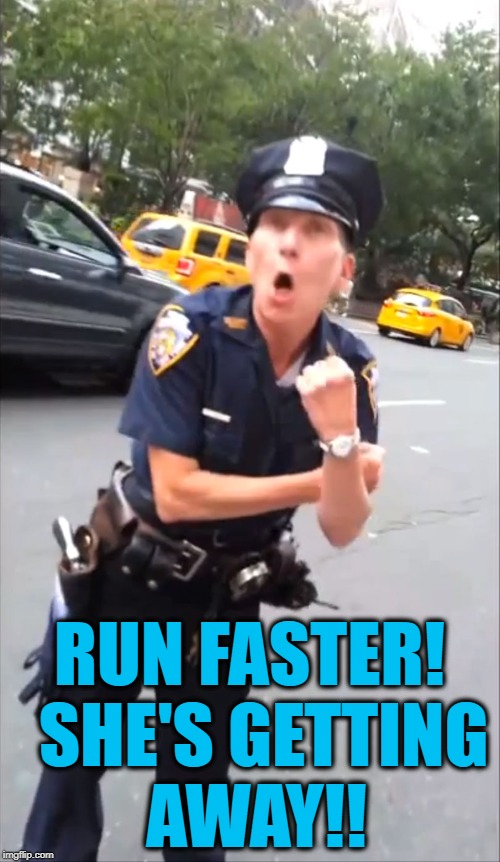 RUN FASTER!  SHE'S GETTING AWAY!! | made w/ Imgflip meme maker