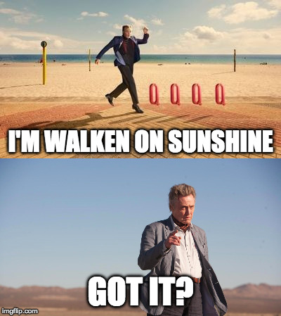 Oh yeah!! | I'M WALKEN ON SUNSHINE GOT IT? | image tagged in christopher walken fever,walken on sunshine | made w/ Imgflip meme maker