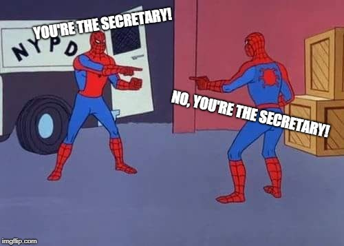 YOU'RE THE SECRETARY! NO, YOU'RE THE SECRETARY! | image tagged in spiderman mirror | made w/ Imgflip meme maker