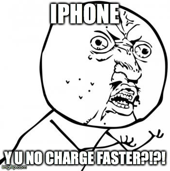 WordPress SQL Why You No Work | IPHONE Y U NO CHARGE FASTER?!?! | image tagged in memes,y u no,iphone | made w/ Imgflip meme maker