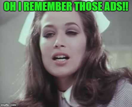OH I REMEMBER THOSE ADS!! | made w/ Imgflip meme maker