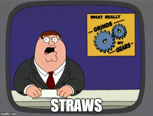 Peter Griffin News Meme | STRAWS | image tagged in memes,peter griffin news | made w/ Imgflip meme maker