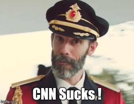 Captain Obvious | CNN Sucks ! | image tagged in captain obvious | made w/ Imgflip meme maker