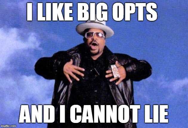 I LIKE BIG OPTS AND I CANNOT LIE | image tagged in sir mix a lot | made w/ Imgflip meme maker