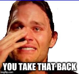 crying Tom | YOU TAKE THAT BACK | image tagged in crying tom | made w/ Imgflip meme maker