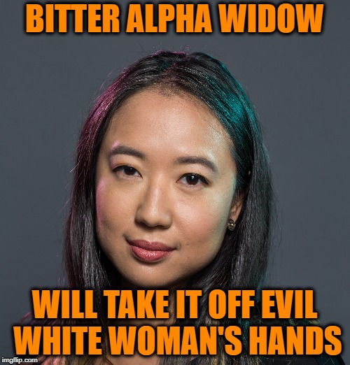 BITTER ALPHA WIDOW WILL TAKE IT OFF EVIL WHITE WOMAN'S HANDS | made w/ Imgflip meme maker