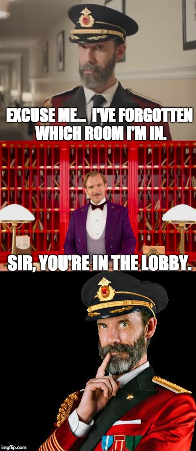 Touche to Captain Obvious | EXCUSE ME...  I'VE FORGOTTEN WHICH ROOM I'M IN. SIR, YOU'RE IN THE LOBBY. | image tagged in hotel | made w/ Imgflip meme maker