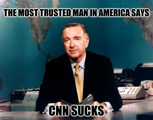 THE MOST TRUSTED MAN IN AMERICA SAYS CNN SUCKS | image tagged in walter cronkite news | made w/ Imgflip meme maker