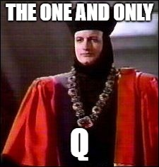 THE ONE AND ONLY Q | image tagged in trump | made w/ Imgflip meme maker