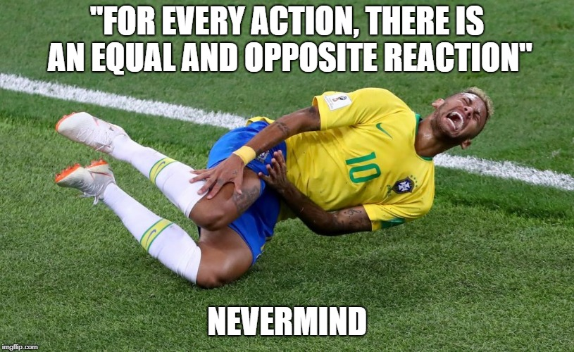 "Newton was wrong... | ""FOR EVERY ACTION, THERE IS AN EQUAL AND OPPOSITE REACTION"" NEVERMIND 