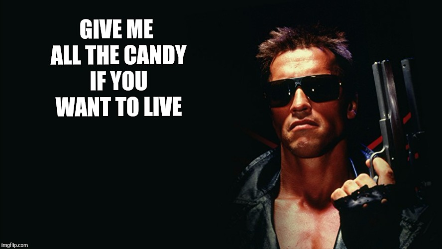 GIVE ME ALL THE CANDY IF YOU WANT TO LIVE | made w/ Imgflip meme maker