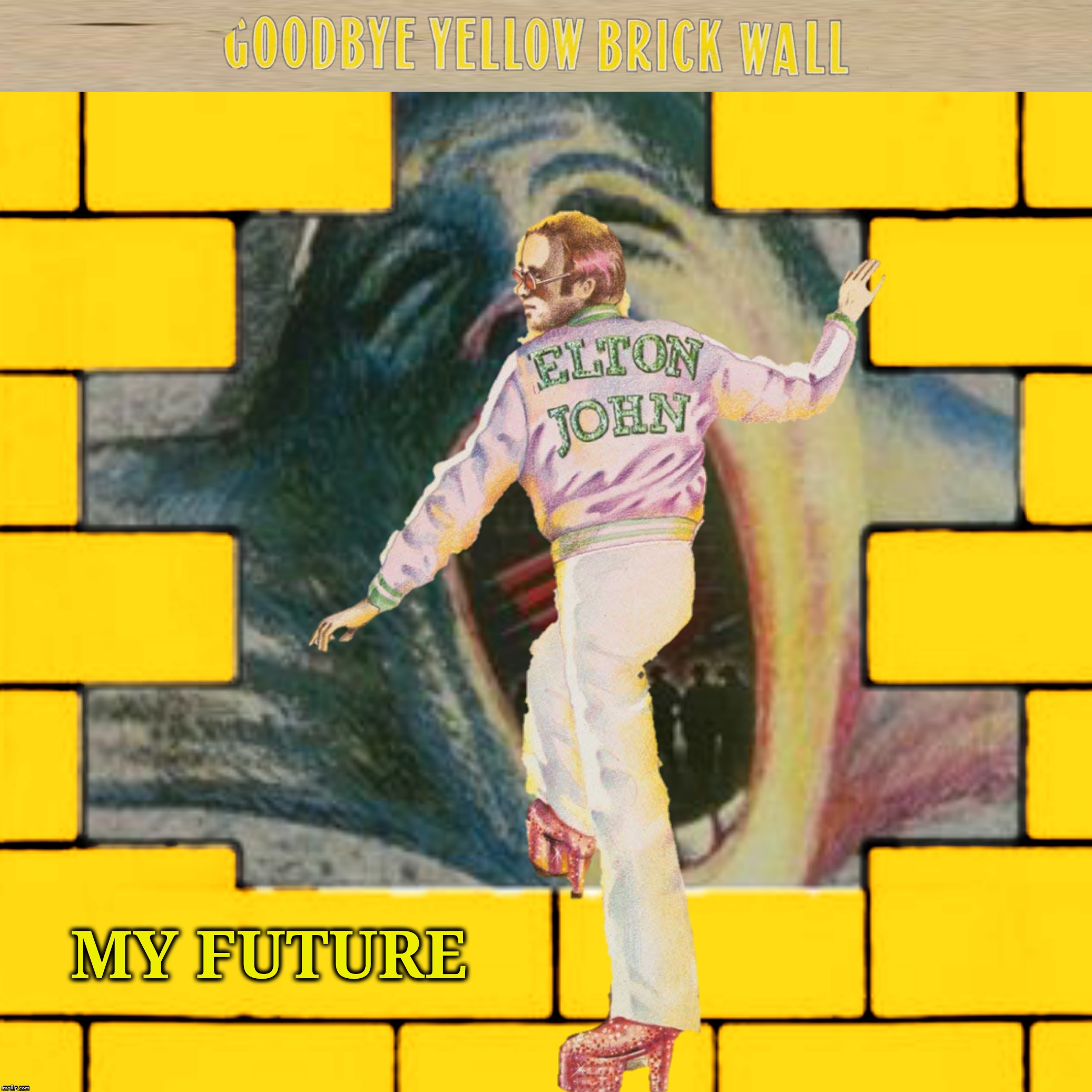 Bad Album Art Week, July 29th to August 4th.   An ilikePie3.14159265358979 and KenJ event.   | MY FUTURE | image tagged in bad album art week 2,the wall,elton john,pink floyd,goodbye yellow brick road | made w/ Imgflip meme maker