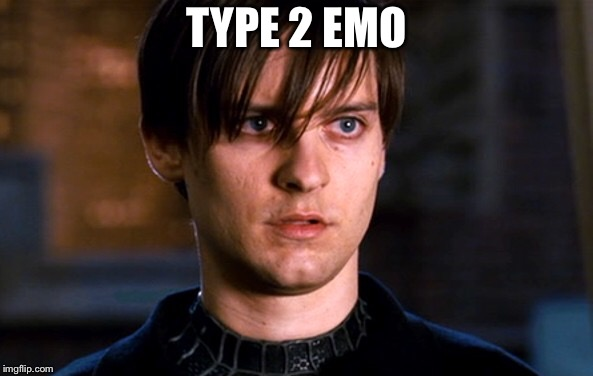 Emo Parker | TYPE 2 EMO | image tagged in memes | made w/ Imgflip meme maker