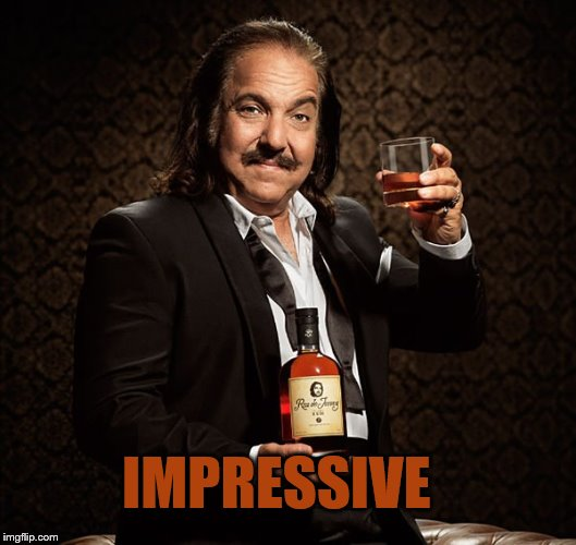Ron Jeremy | IMPRESSIVE | image tagged in ron jeremy | made w/ Imgflip meme maker