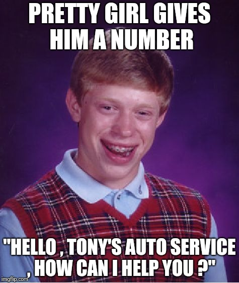"Women can be so cruel sometimes | PRETTY GIRL GIVES HIM A NUMBER ""HELLO , TONY'S AUTO SERVICE , HOW CAN I HELP YOU ?"" 