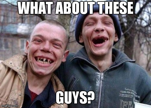 Ugly Twins Meme | WHAT ABOUT THESE GUYS? | image tagged in memes,ugly twins | made w/ Imgflip meme maker