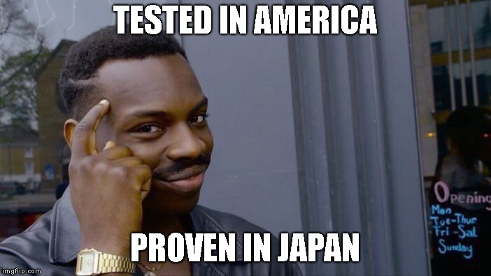 Roll Safe Think About It Meme | TESTED IN AMERICA PROVEN IN JAPAN | image tagged in memes,roll safe think about it | made w/ Imgflip meme maker