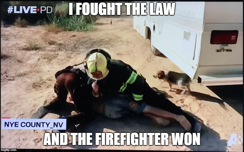 Image tagged in livepd firefighter fight - Imgflip