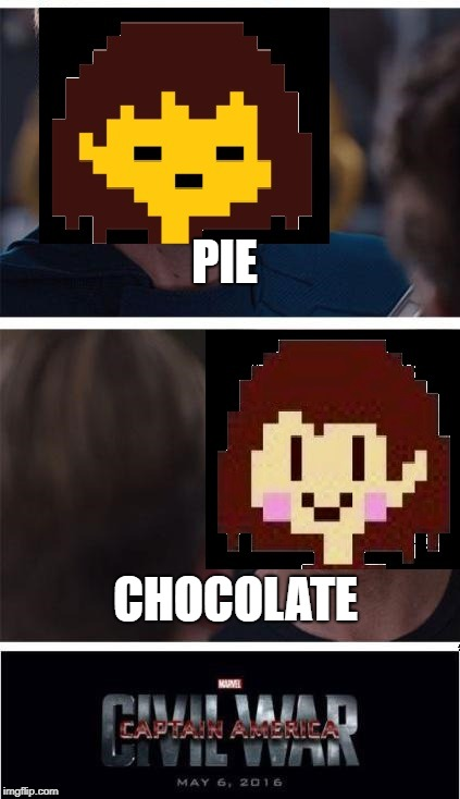 undertale civil war | PIE CHOCOLATE | image tagged in undertale civil war | made w/ Imgflip meme maker