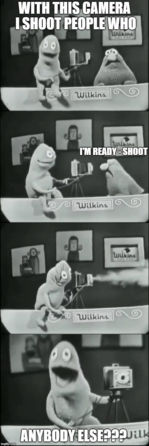 Wilkins coffee camera | WITH THIS CAMERA I SHOOT PEOPLE WHO ANYBODY ELSE??? I'M READY - SHOOT | image tagged in wilkins,coffee,camera,muppets,muppet | made w/ Imgflip meme maker