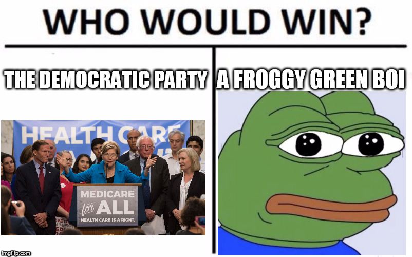 Who Would Win? Meme | THE DEMOCRATIC PARTY A FROGGY GREEN BOI | image tagged in memes,who would win | made w/ Imgflip meme maker